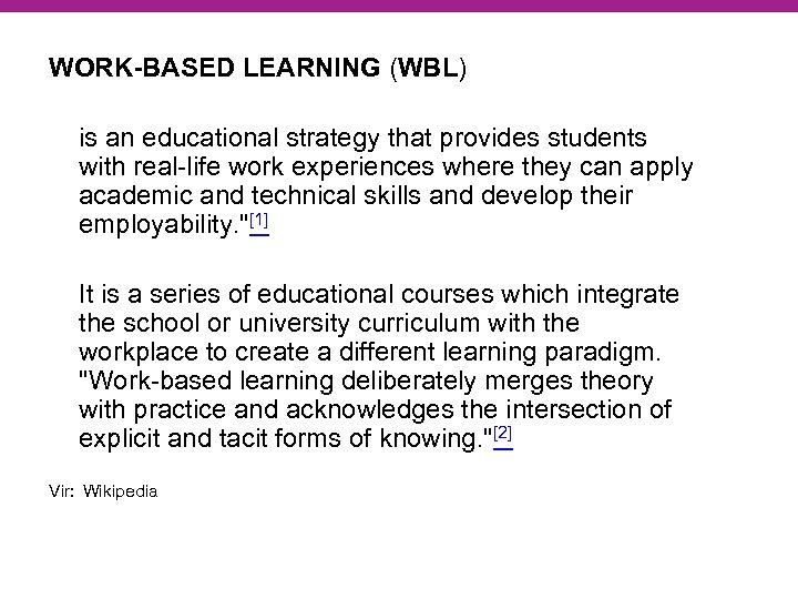 WORK-BASED LEARNING (WBL) is an educational strategy that provides students with real-life work experiences