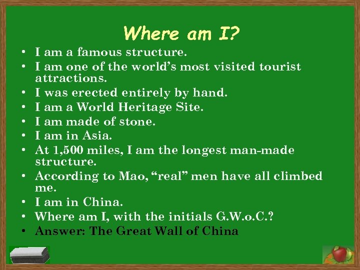 Where am I? • I am a famous structure. • I am one of