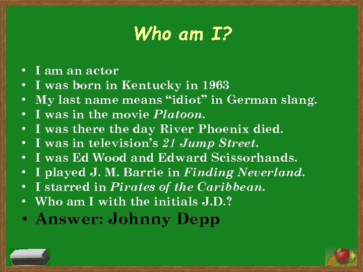 Who am I? • • • I am an actor I was born in