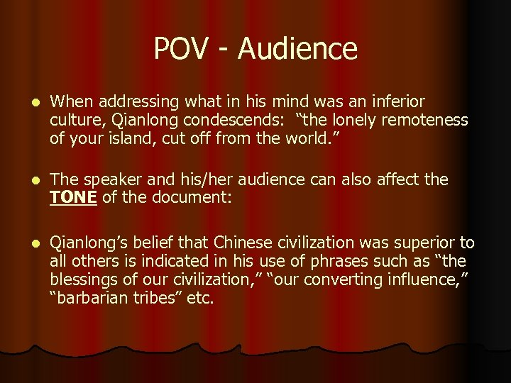 POV - Audience l When addressing what in his mind was an inferior culture,