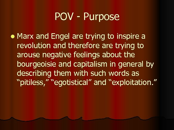 POV - Purpose l Marx and Engel are trying to inspire a revolution and