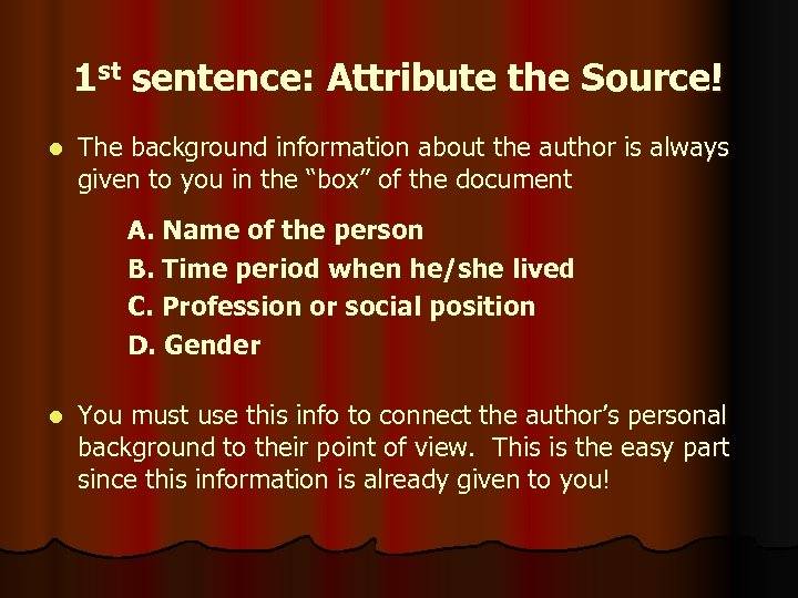 1 st sentence: Attribute the Source! l The background information about the author is