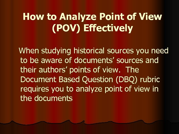 How to Analyze Point of View (POV) Effectively When studying historical sources you need