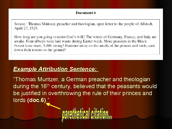 "Example Attribution Sentence: ""Thomas Muntzer, a German preacher and theologian during the 16 th"