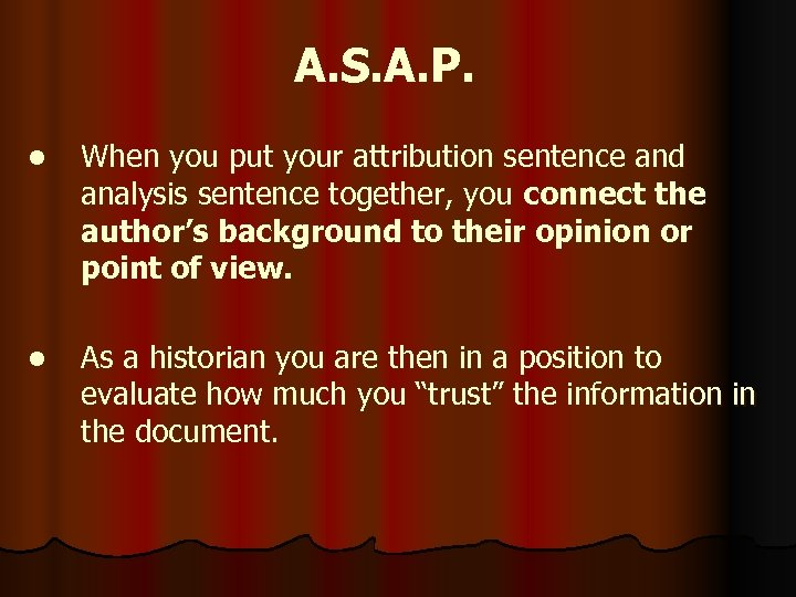 A. S. A. P. l When you put your attribution sentence and analysis sentence