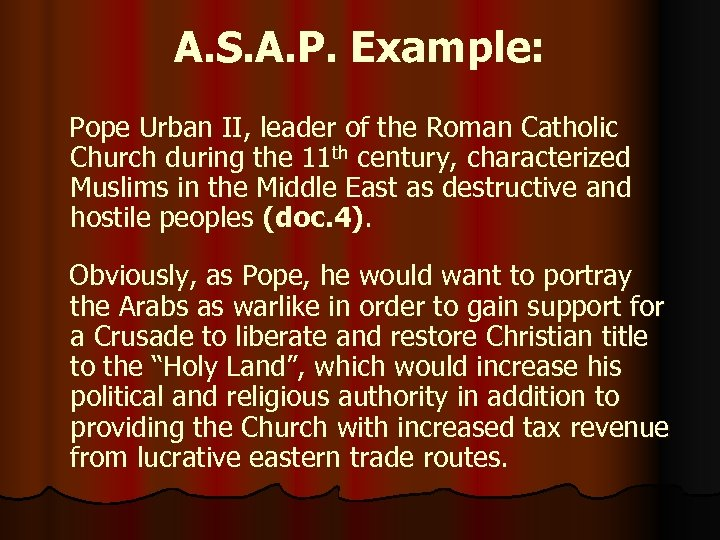 A. S. A. P. Example: Pope Urban II, leader of the Roman Catholic Church