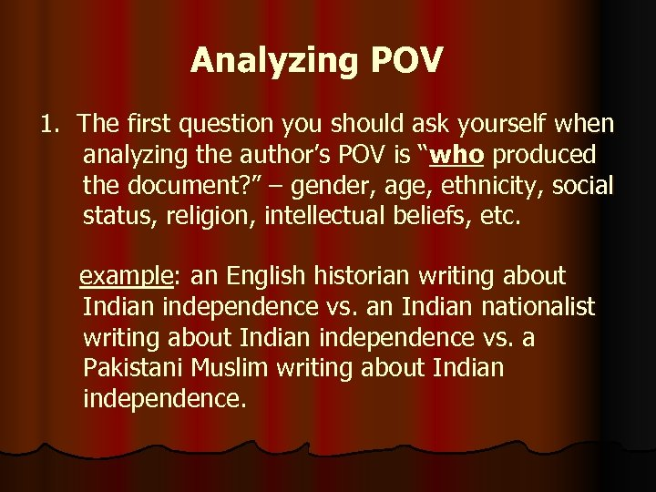 Analyzing POV 1. The first question you should ask yourself when analyzing the author's