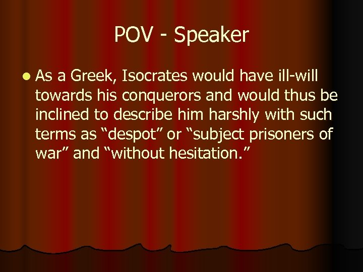 POV - Speaker l As a Greek, Isocrates would have ill-will towards his conquerors