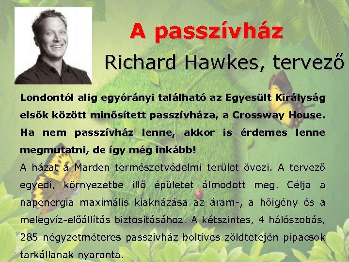 A passzívház Richard Hawkes, tervező Londontól alig egyórányi található az Egyesült Királyság elsők között