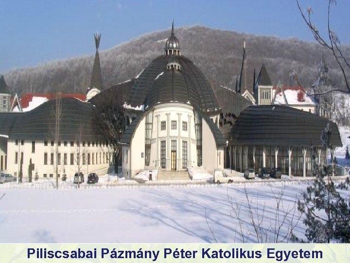 Piliscsabai Pázmány Péter Katolikus Egyetem