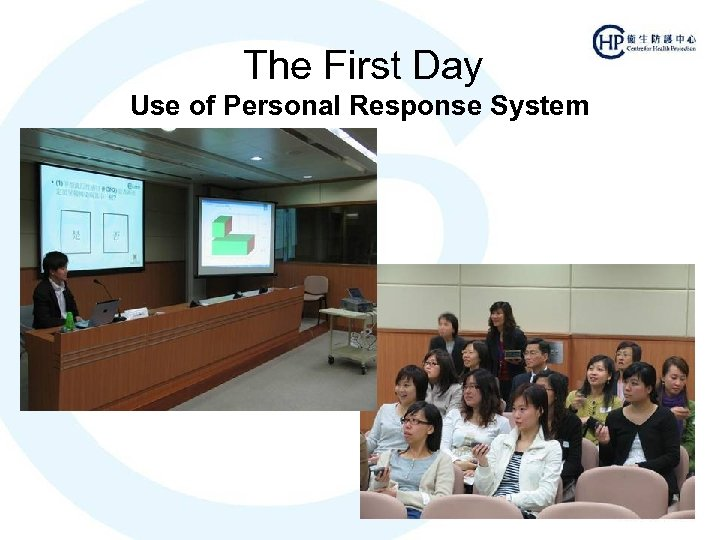 The First Day Use of Personal Response System