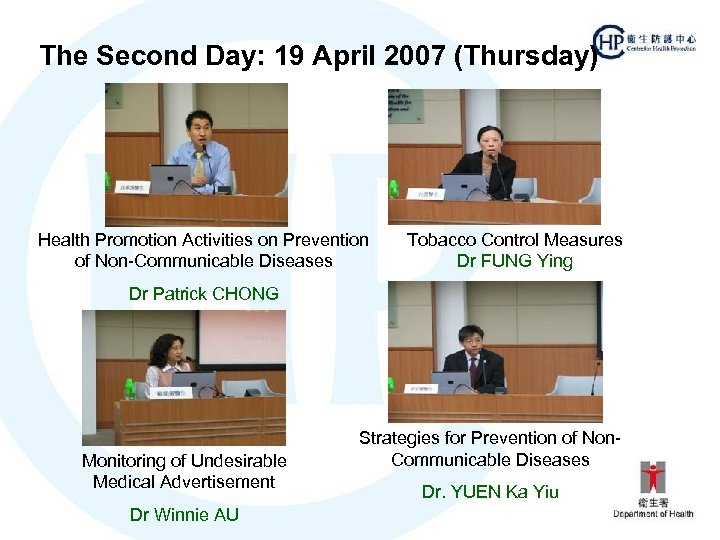 The Second Day: 19 April 2007 (Thursday) Health Promotion Activities on Prevention of Non-Communicable