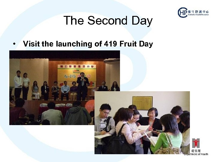 The Second Day • Visit the launching of 419 Fruit Day