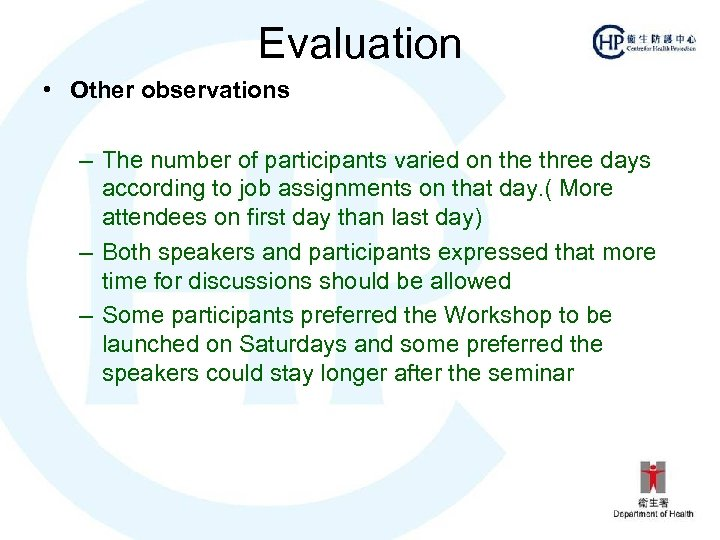 Evaluation • Other observations – The number of participants varied on the three days
