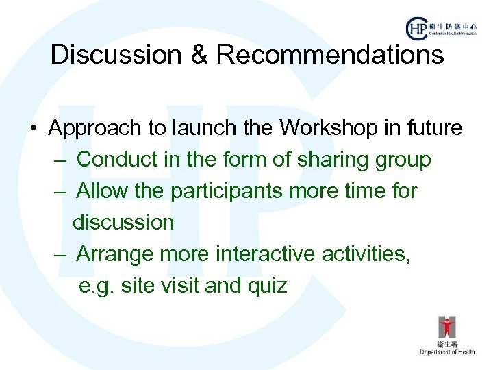 Discussion & Recommendations • Approach to launch the Workshop in future – Conduct in