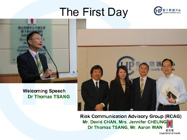 The First Day Welcoming Speech Dr Thomas TSANG Risk Communication Advisory Group (RCAG) Mr.