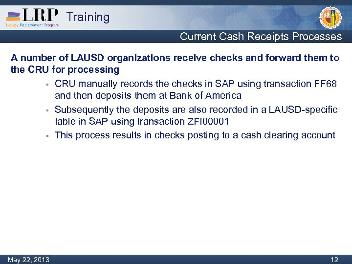 Training Current Cash Receipts Processes A number of LAUSD organizations receive checks and forward