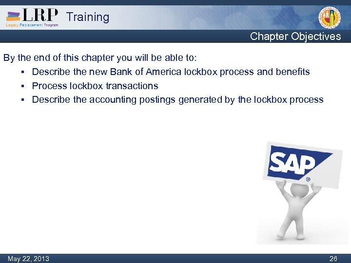 Training Chapter Objectives By the end of this chapter you will be able to: