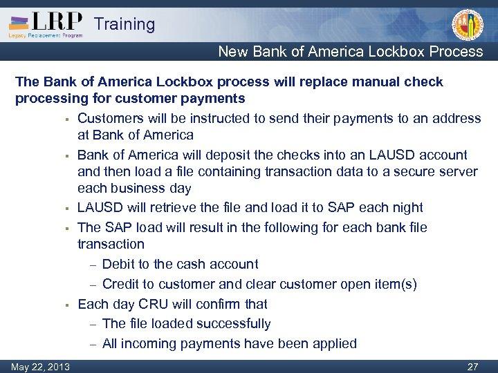 Training New Bank of America Lockbox Process The Bank of America Lockbox process will