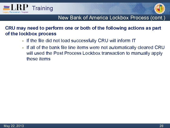 Training New Bank of America Lockbox Process (cont. ) CRU may need to perform