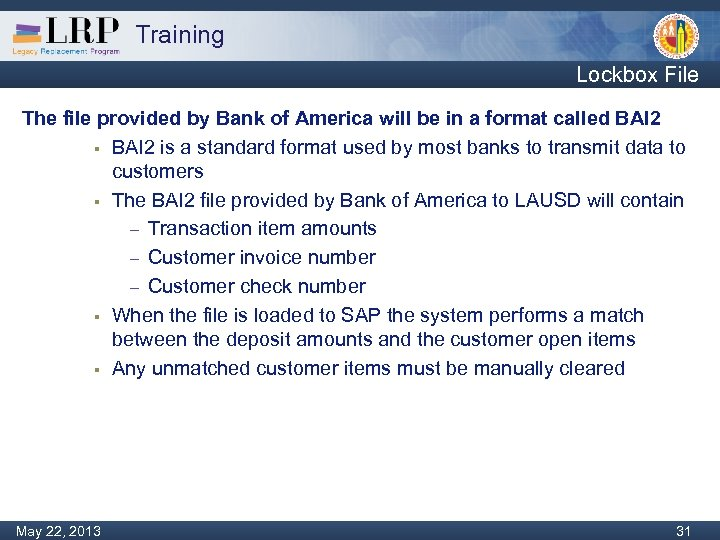 Training Lockbox File The file provided by Bank of America will be in a