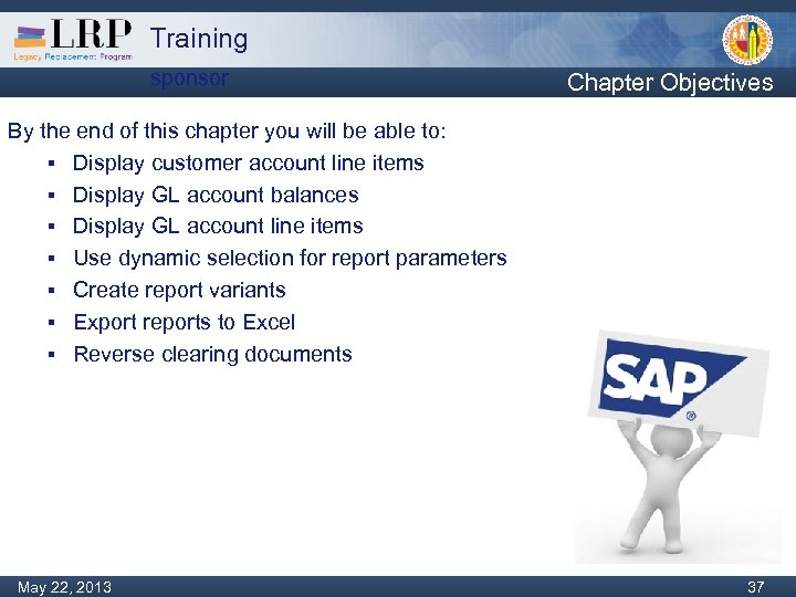 Training sponsor Chapter Objectives By the end of this chapter you will be able