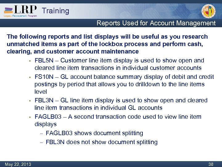 Training Reports Used for Account Management The following reports and list displays will be