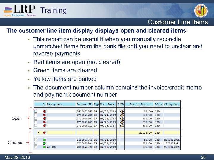 Training Customer Line Items The customer line item displays open and cleared items §
