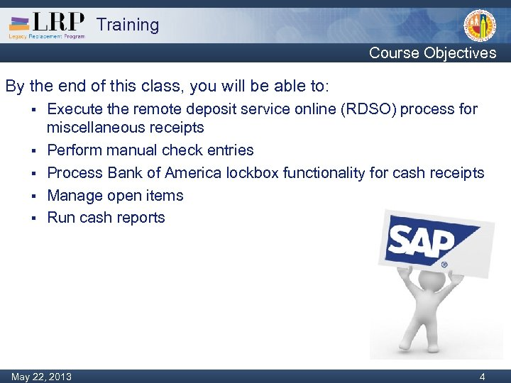 Training Course Objectives By the end of this class, you will be able to: