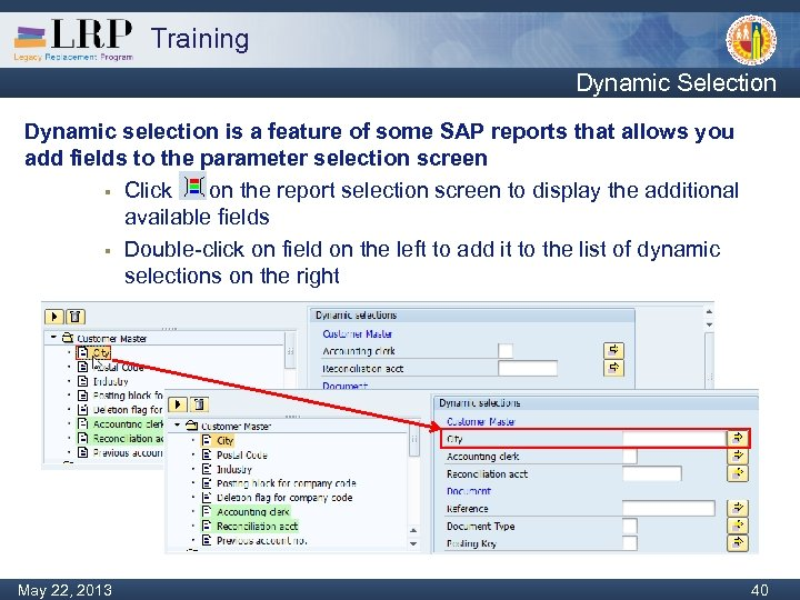 Training Dynamic Selection Dynamic selection is a feature of some SAP reports that allows