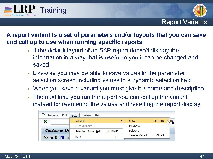 Training Report Variants A report variant is a set of parameters and/or layouts that