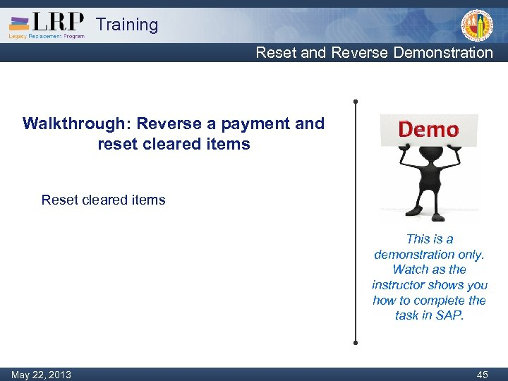Training Reset and Reverse Demonstration Walkthrough: Reverse a payment and reset cleared items Reset