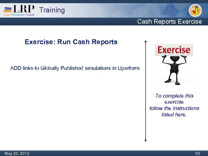Training Cash Reports Exercise: Run Cash Reports ADD links to Globally Published simulations in