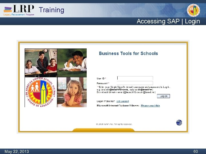 Training Accessing SAP | Login Monday, February 04, 2013 60 May 22, 2013 60