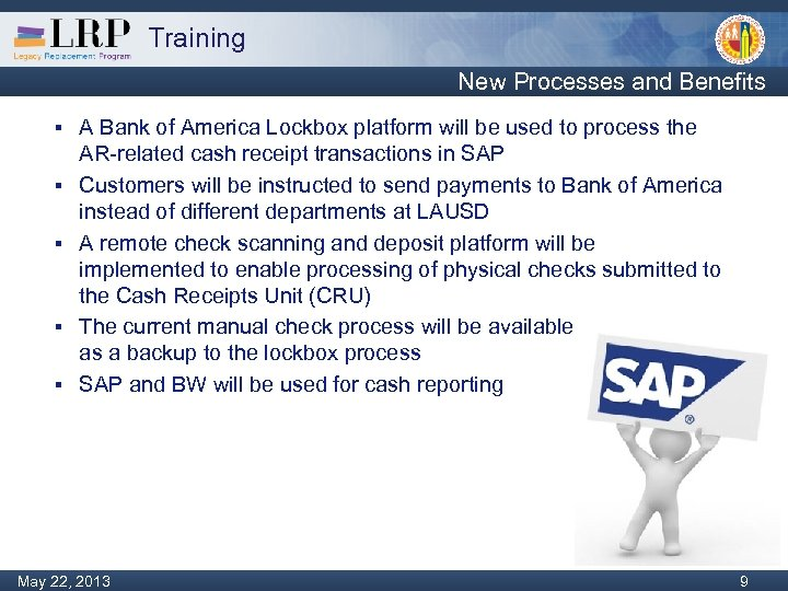 Training New Processes and Benefits § § § A Bank of America Lockbox platform