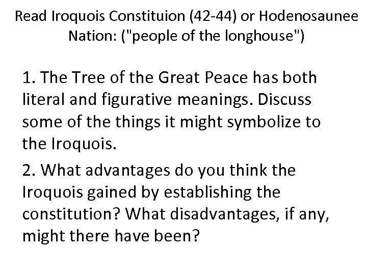 Read Iroquois Constituion (42 -44) or Hodenosaunee Nation: (