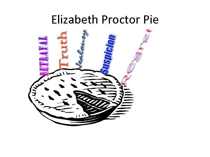 Elizabeth Proctor Pie