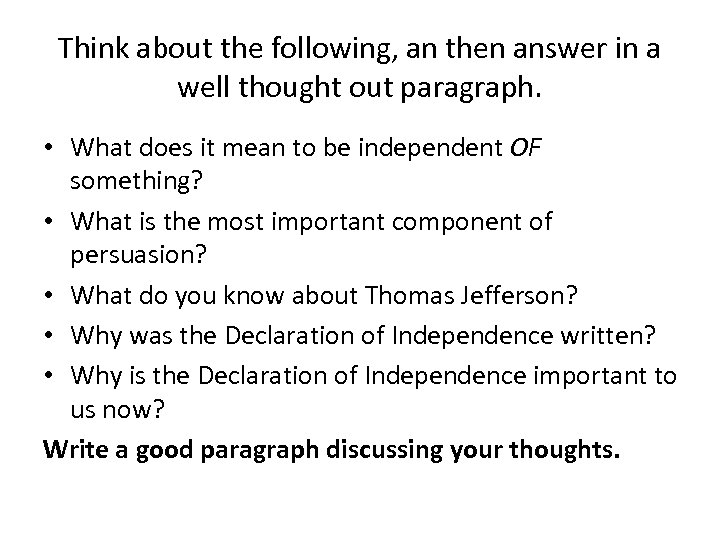 Think about the following, an then answer in a well thought out paragraph. •