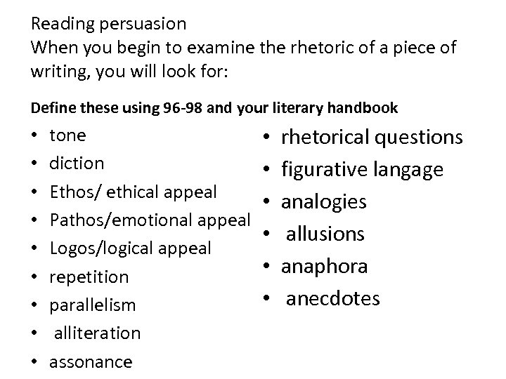 Reading persuasion When you begin to examine the rhetoric of a piece of writing,