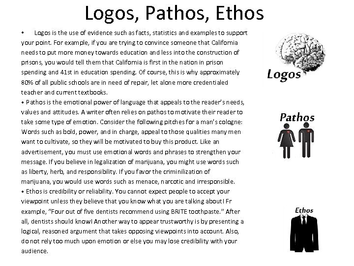 Logos, Pathos, Ethos • Logos is the use of evidence such as facts, statistics