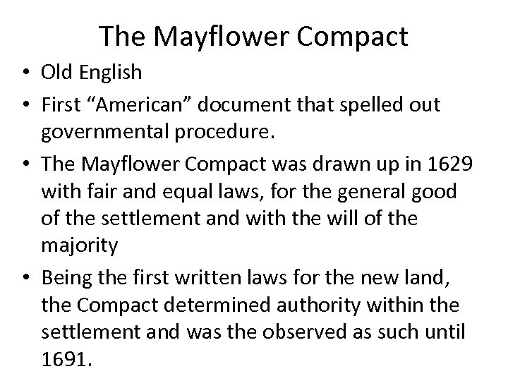 "The Mayflower Compact • Old English • First ""American"" document that spelled out governmental"