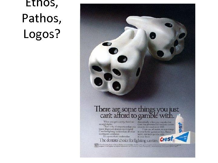 Ethos, Pathos, Logos?