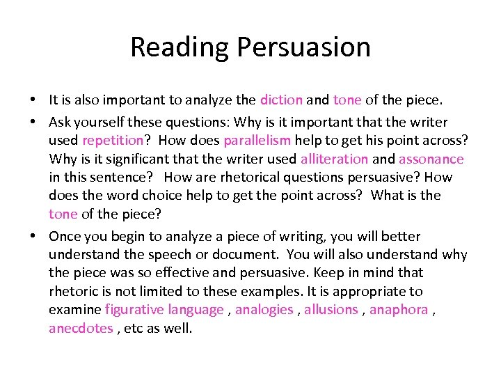 Reading Persuasion • It is also important to analyze the diction and tone of