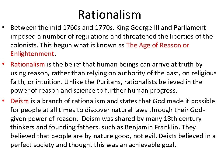 Rationalism • Between the mid 1760 s and 1770 s, King George III and