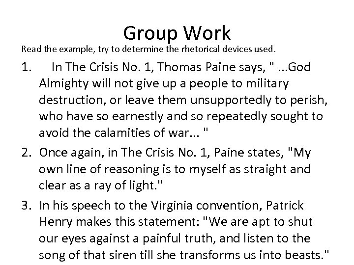 Group Work Read the example, try to determine the rhetorical devices used. 1. In