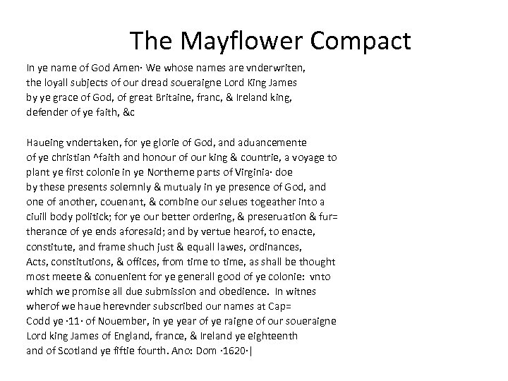 The Mayflower Compact In ye name of God Amen· We whose names are vnderwriten,