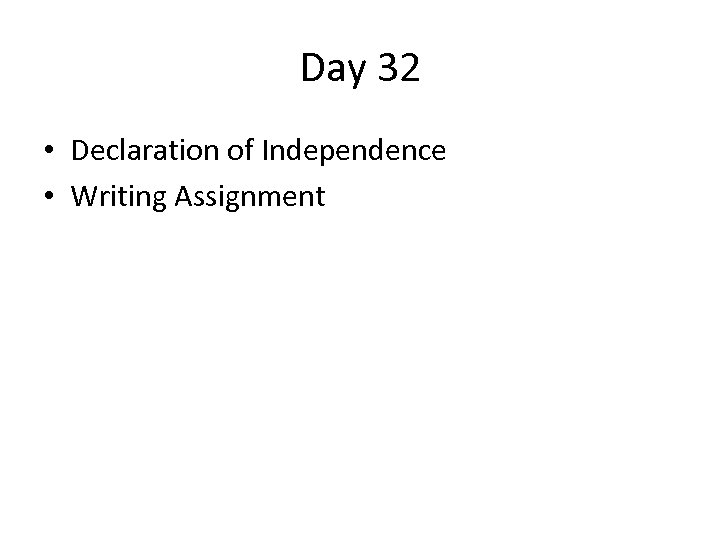 Day 32 • Declaration of Independence • Writing Assignment