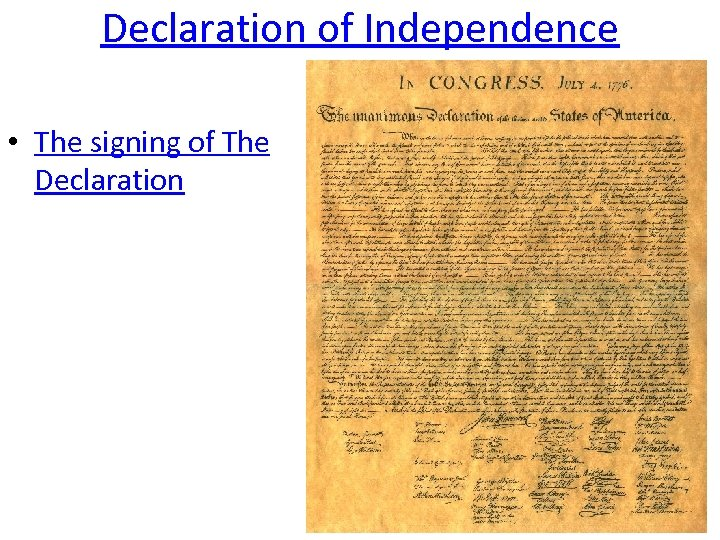 Declaration of Independence • The signing of The Declaration