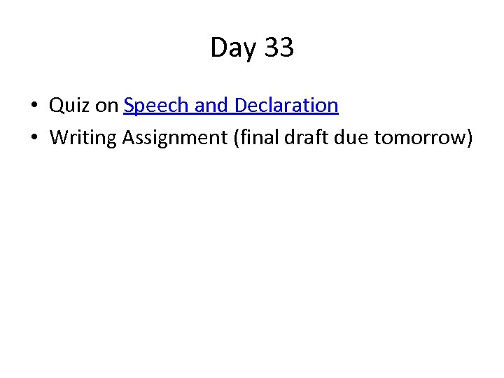 Day 33 • Quiz on Speech and Declaration • Writing Assignment (final draft due