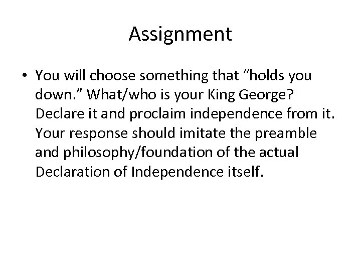 "Assignment • You will choose something that ""holds you down. "" What/who is your"